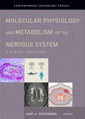 Molecular Physiology and Metabolism of the Nervous System: A Clinical Perspective - Contemporary Neurology Series (Hardback)