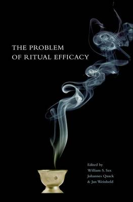 The Problem of Ritual Efficacy - Oxford Ritual Studies Series (Hardback)