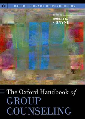 The Oxford Handbook of Group Counseling - Oxford Library of Psychology (Hardback)