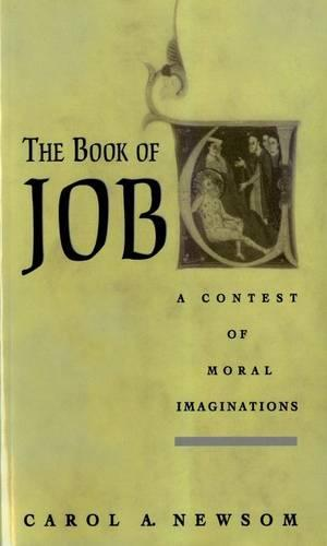 The Book of Job: A Contest of Moral Imaginations (Paperback)