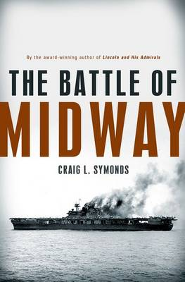 The Battle of Midway - Pivotal Moments in American History (Hardback)