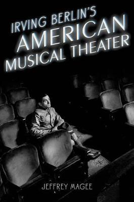 Irving Berlin's American Musical Theater - Broadway Legacies (Hardback)