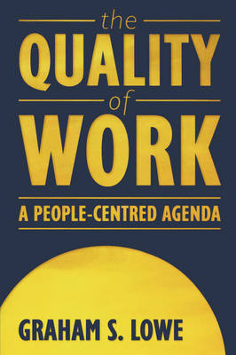 The Quality of Work: A People Centred Agenda (Paperback)