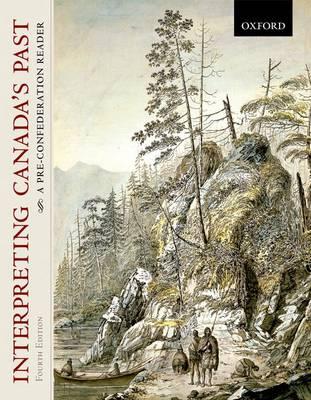 Interpreting Canada's Past: A Pre-confederation Reader (Hardback)