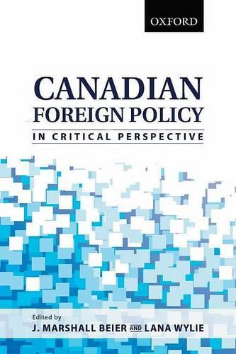 Canadian Foreign Policy in Critical Perspective (Paperback)