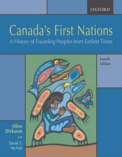 Canada's First Nations: A History of Founding Peoples from Earliest Times (Paperback)