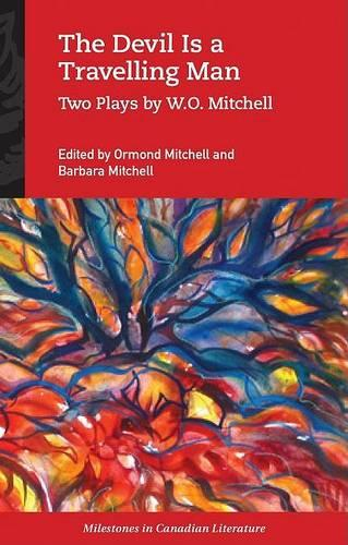 The Devil Is a Travelling Man: Two Plays by W.O. Mitchell - Milestones in Canadian Literature (Paperback)