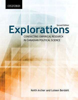 Explorations: Conducting Empirical Research in Canadian Political Science (Paperback)