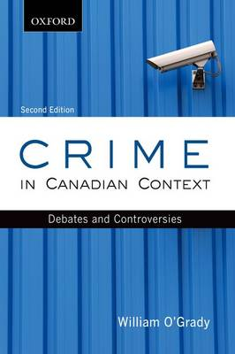 Crime in Canadian Context: Debates and Controversies - Themes in Canadian Sociology (Paperback)