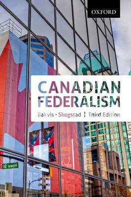 Canadian Federalism: Canadian Federalism: Performance, Effectiveness, and Legitimacy, Third Edition - Canadian Federalism (Paperback)