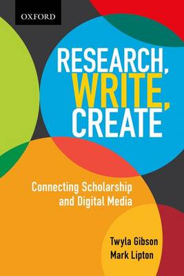 Research, Write, Create: Connecting Scholarship and Digital Media (Paperback)