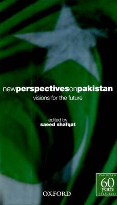 New Perspectives on Pakistan: Visions for the Future (Hardback)