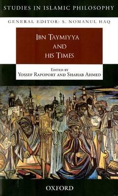 Ibn Taymiyya and his Times - Studies in Islamic Philosophy (Hardback)