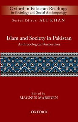 Islam and Society in Pakistan: Anthropological Perspectives - Oxford in Pakistan Readings in Sociology & Social Anthropology (Hardback)