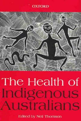 The Health of Indigenous Australians (Paperback)