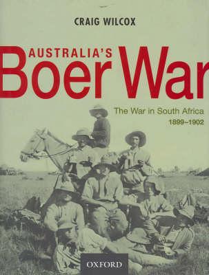 Australia's Boer War: The War in South Africa 1899-1902 (Hardback)