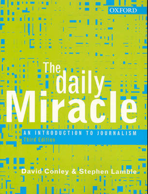The Daily Miracle: An Introduction to Journalism (Hardback)