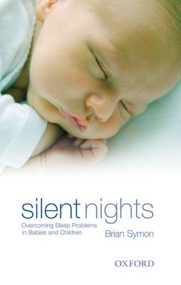 Silent Nights Reissue: Overcoming Sleep Problems in Babies and Children (Paperback)