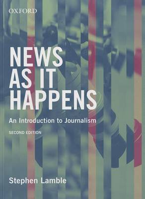 News as it Happens: An Introduction to Journalism (Paperback)