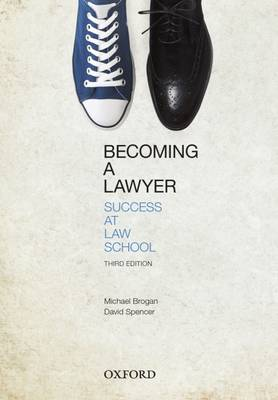 Becoming a Lawyer: Success at Law School (Paperback)