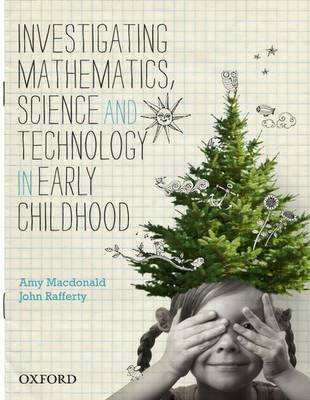 Investigating Mathematics, Science and Technology in Early Childhood (Paperback)