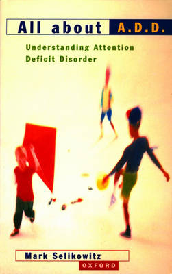 All About A.D.D.: Understanding Attention Deficit Disorder (Paperback)