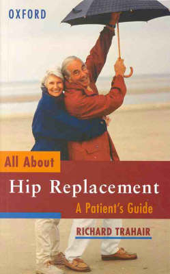 All About Hip Replacement: A Patient's Guide (Paperback)