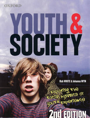 Youth and Society: Exploring the Social Dynamics of Youth Experience (Paperback)