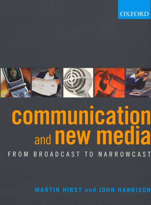 Communication and New Media: From Broadcast to Narrowcast (Paperback)