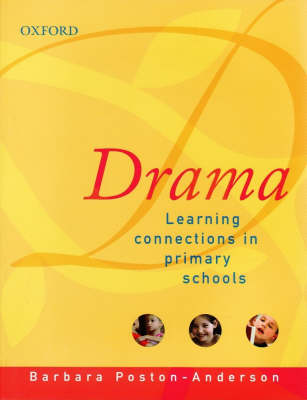 Drama: Learning Connections in Primary Schools (Paperback)