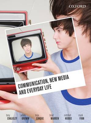 Communication, New Media and Everyday Life (Paperback)
