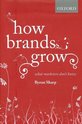 How Brands Grow: What Marketers Don't Know (Hardback)