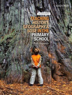 Teaching History, Geography and SOSE in the Primary School 2e: Teaching History, Geography and SOSE in the Primary School 2e (Paperback)