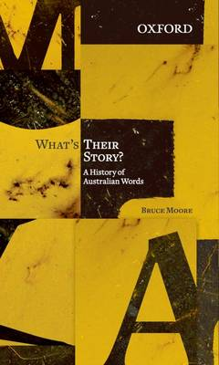 What's Their Story?: A History of Australian Words (Paperback)