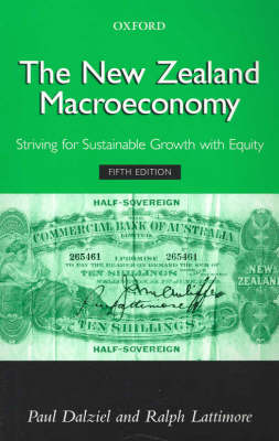The New Zealand Macroeconomy: Striving for Sustainable Growth with Equity (Paperback)