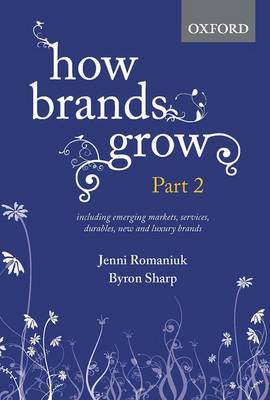 How Brands Grow: Part 2: Emerging Markets, Services, Durables, New and Luxury Brands (Hardback)