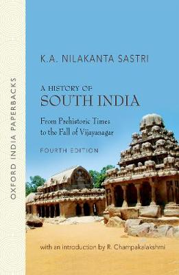 A History of South India: From Prehistoric Times to the Fall of Vijayanagar (Paperback)