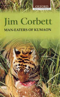 Man-Eaters of Kumaon - Oxford India Paperbacks (Paperback)