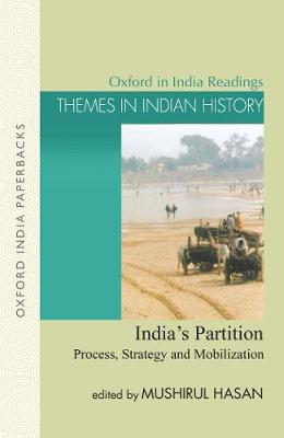 India's Partition: Process, Strategy and Mobilization - Oxford in India Readings: Themes in Indian History (Paperback)