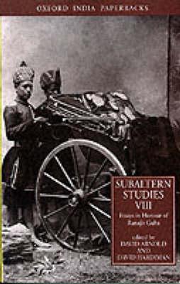 Subaltern Studies: Essays in Honour of Ranajit Guha Volume VIII: Writings on South Asian History and Society - Subaltern Studies (Paperback)