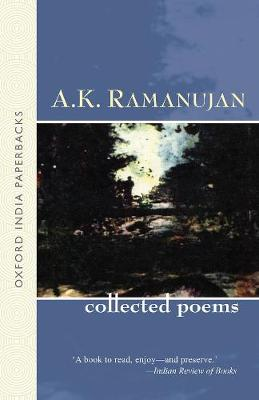 The Collected Poems of A. K. Ramanujan (Paperback)