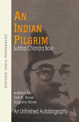 An Indian Pilgrim: An Unfinished Autobiography - Netaji: Collected Works 1 (Paperback)