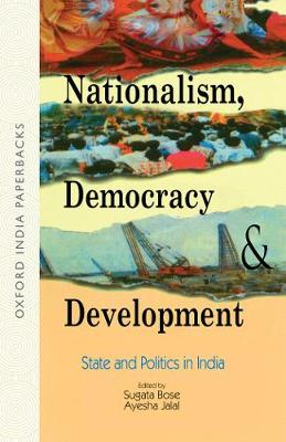 Nationalism, Democracy and Development: State and Politics in India (Paperback)