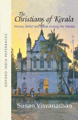 The Christians of Kerala: History, Belief and Ritual Among the Yakoba (Paperback)
