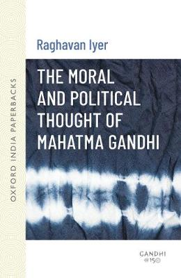The Moral and Political Thought of Mahatma Gandhi (Paperback)