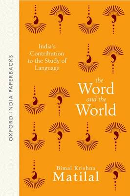 The Word and the World: India's Contribution to the Study of Language (Paperback)