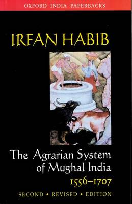 The Agrarian System of Mughal India, 1526-1707 (Paperback)