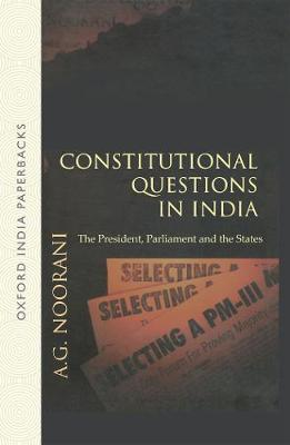 Constitutional Questions in India: The President, Parliament and the States (Paperback)