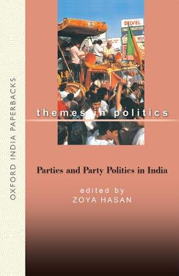 Parties and Party Politics - Oxford India Paperbacks (Hardback)