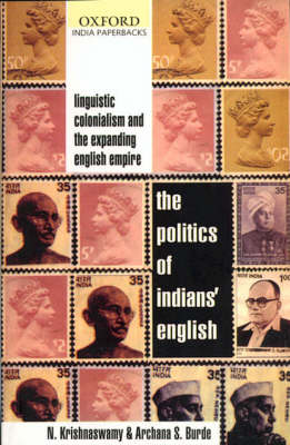 The Politics of Indians' English: Linguistic Colonialism and the Expanding English Empire (Paperback)